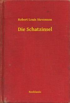 ROBERT LOUIS STEVENSON - Die Schatzinsel [eKönyv: epub, mobi]