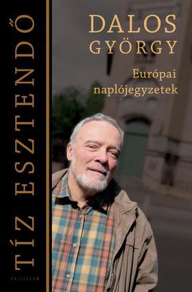 Dalos György - Tíz esztendő - Európai naplójegyzetek