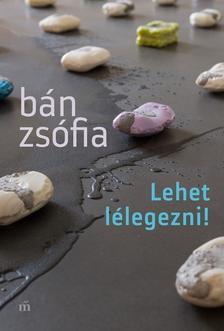 Bán Zsófia - Lehet lélegezni! - ÜKH 2018