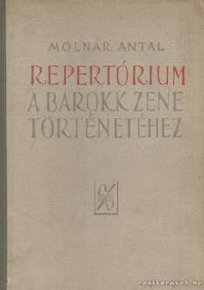 Molnár Antal - Repertórium a barokk zene történetéhez [antikvár]