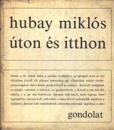 Hubay Miklós - Úton és itthon [antikvár]