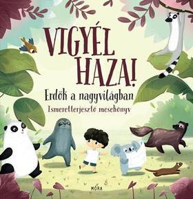 Pavla Hanácková - Vigyél haza! - Erdők a nagyvilágban