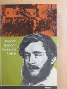 Fekete Sándor - Kossuth Lajos [antikvár]