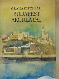 Granasztói Pál - Budapest arculatai [antikvár]