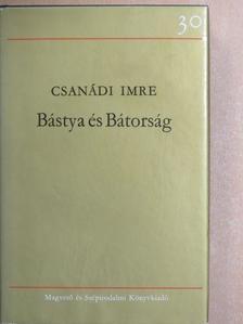 Csanádi Imre - Bástya és Bátorság [antikvár]