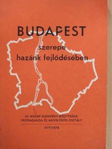 Dr. Beck Béla - Budapest szerepe hazánk fejlődésében 1977/1978 [antikvár]