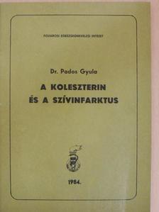 Dr. Pados Gyula - A koleszterin és a szívinfarktus [antikvár]