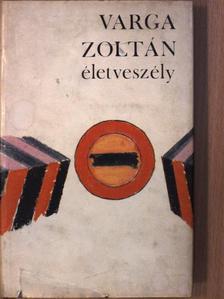 Varga Zoltán - Életveszély [antikvár]