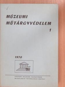Báthy Géza - Múzeumi Műtárgyvédelem 1970/1. [antikvár]