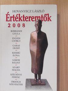 Hovanyecz László - Értékteremtők 2008 [antikvár]