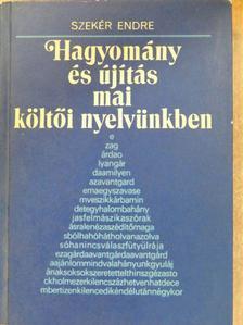 Szekér Endre - Hagyomány és újítás mai költői nyelvünkben [antikvár]