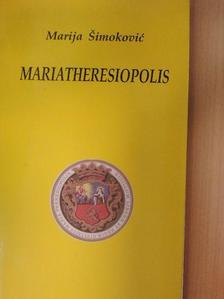 B. Foky István - Mária Theresiopolis/Mariatheresiopolis [antikvár]