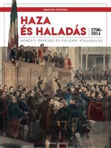 Haza és haladás - Nemzeti ébredés és polgári átalakulás (1796-1914)