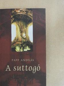 Papp András - A suttogó [antikvár]