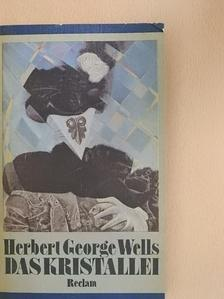 Herbert George Wells - Das Kristallei [antikvár]