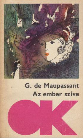 Guy de Maupassant - Az ember szíve [antikvár]