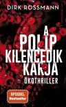 Dirk Rossmann - A polip kilencedik karja - Klímakatasztrófa vagy Világkormány