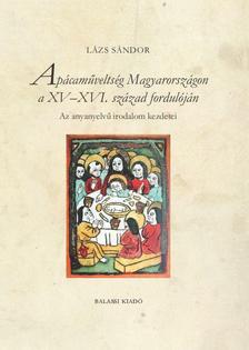Lázs Sándor - Apácaműveltség Magyarországon a XV-XVI. század fordulóján