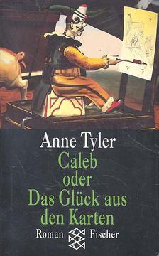 Anne Tyler - Caleb oder Das Glück aus den Karten [antikvár]
