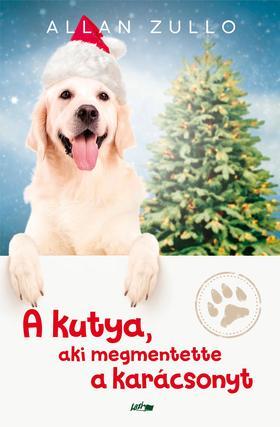 Allan Zullo - A kutya, aki megmentette a karácsonyt