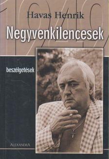 Havas Henrik - Negyvenkilencesek [antikvár]