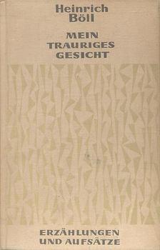 Heinrich Böll - Mein Trauriges Gesicht [antikvár]