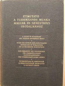 Szentmihályi János - Útmutató a tudományos munka magyar és nemzetközi irodalmához [antikvár]