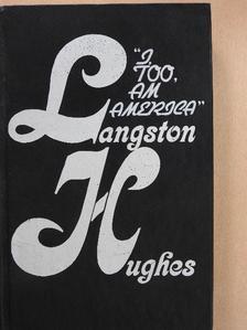 "Langston Hughes - ""I too, am America"" [antikvár]"