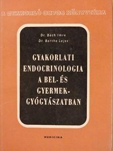 Dr. Bach Imre - Gyakorlati endocrinologia a bel- és gyermekgyógyászatban [antikvár]