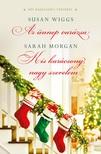 Sarah Morgan-Susan Wiggs - Az ünnep varázsa/Kis karácsony, nagy szerelem