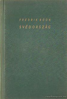 Böök, Fredrik - A gazdag és a szegény Svédország [antikvár]