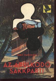 Paporov, Jurij - Az árulkodó sakkparti [antikvár]