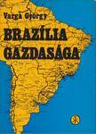 Varga György - Brazília gazdasága [antikvár]