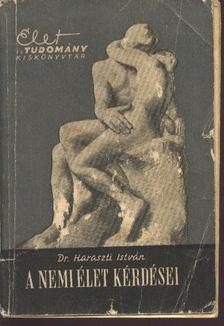 Dr. Haraszti István - A nemi élet kérdései [antikvár]