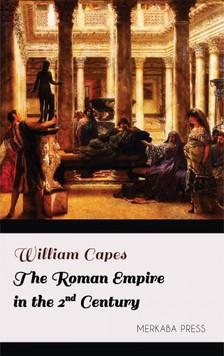 Capes William - The Roman Empire in the 2nd Century [eKönyv: epub, mobi]