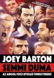 Joey Barton, Michael Calvin - Semmi duma Az angol foci utolsó fenegyereke