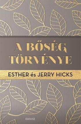 Esther és Jerry Hicks - A bőség törvénye [eKönyv: epub, mobi]
