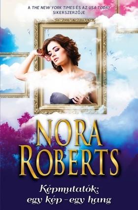 Nora Roberts - Képmutatók: egy kép, egy hang