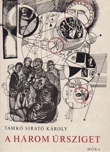 Tamkó Sirató Károly - A három űrsziget [antikvár]