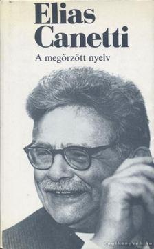 Elias Canetti - A megőrzött nyelv [antikvár]