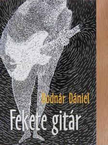 Bodnár Dániel - Fekete gitár [antikvár]
