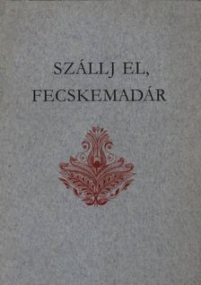 Ujváry Zoltán - Szállj el, fecskemadár [antikvár]