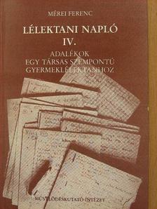 Mérei Ferenc - Lélektani napló IV. (töredék) [antikvár]