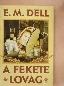 E. M. Dell - A fekete lovag [antikvár]