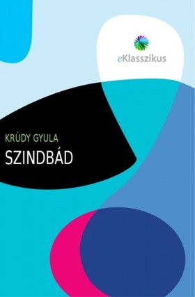 KRÚDY GYULA - Szindbád [eKönyv: pdf, epub, mobi]