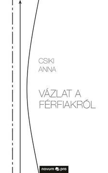 Csiki Anna - Vázlat a férfiakról
