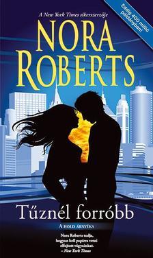 Nora Roberts - Tűznél forróbb (Hold árnyéka 4.)