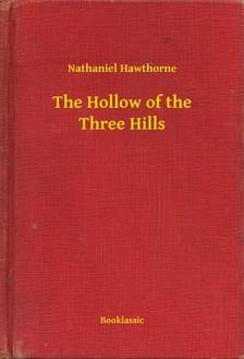 Nathaniel Hawthorne - The Hollow of the Three Hills [eKönyv: epub, mobi]