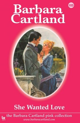 Barbara Cartland - She Wanted Love [eKönyv: epub, mobi]
