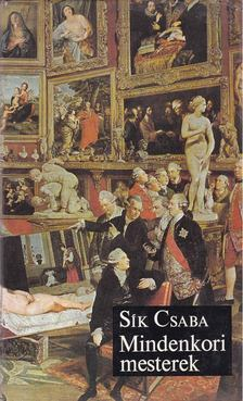 Sík Csaba - Mindenkori mesterek [antikvár]